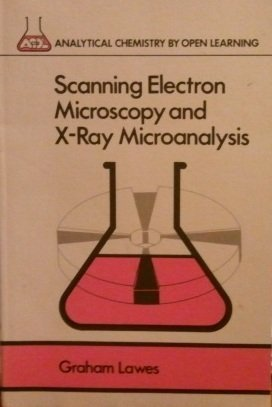 9780471913917: Scanning Electron Microscopy and X-Ray Microanalysis (Analytical Chemistry by Open Learning)