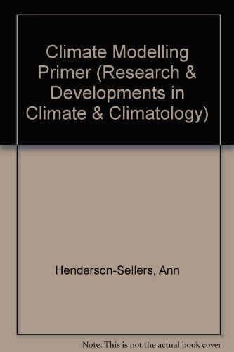 9780471914624: A Climate Modelling Primer (Research and Developments in Climate and Climatology)