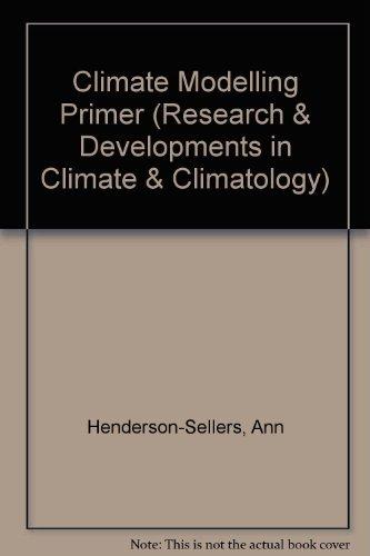 9780471914624: A Climate Modelling Primer