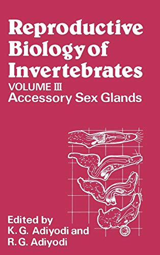 Reproductive Biology of Invertebrates: Accessory Sex Glands v. 3 (Hardback): K. G. Adiyodi