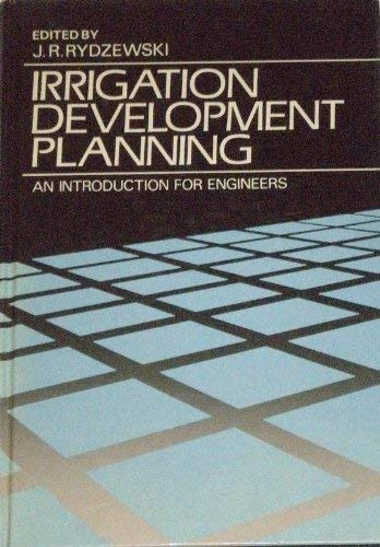 Irrigation Development Planning: An Introduction for Engineers: Rydzewski, J.R. (ed.)