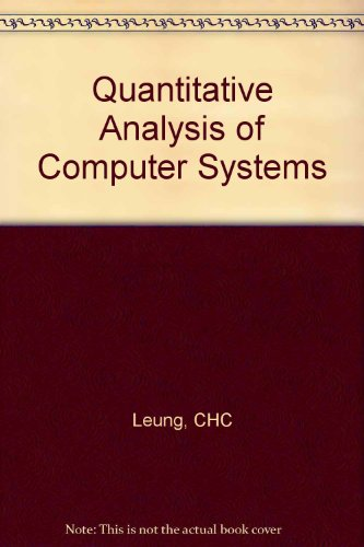 Quantitative Analysis of Computer Systems: Leung, Clement H. C.