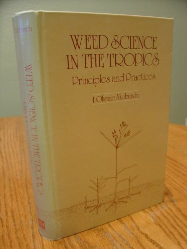 9780471915447: Weed Science in the Tropics: Principles and Practices
