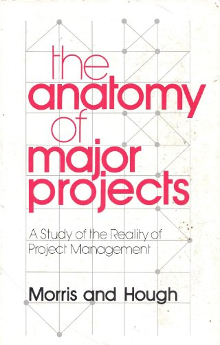 9780471915515: The Anatomy of Major Projects: Study of the Reality of Project Management