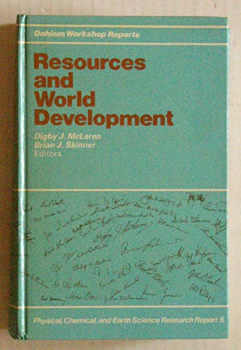Resources and World Development: Report of the Dahlem Workshop on Resources and World Development ...