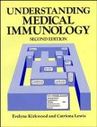 Understanding Medical Immunology (A Wiley Medical Publication): Kirkwood, Evelyne; Lewis, Catriona