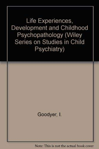9780471916024: Life Experiences, Development and Childhood Psychopathology (Wiley Series on Studies in Child Psychiatry)