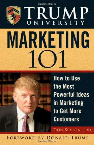 9780471916901: Trump University Marketing 101: How to Use the Most Powerful Ideas in Marketing to Get More Customers