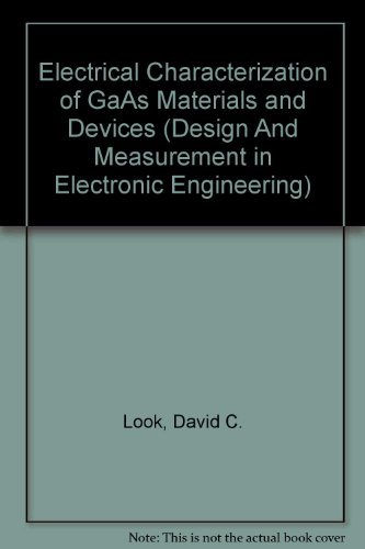 Electrical Characterization of GaAs Materials and Devices (Designand Measurement in Electronic ...