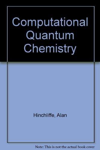 Computational Quantum Chemistry: Hinchliffe, Alan