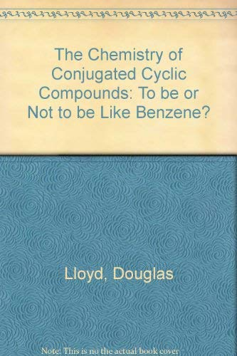 The Chemistry of Conjugated Cyclic Compounds: To: Lloyd, Douglas
