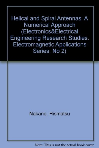 9780471917366: Helical and Spiral Antennas: A Numerical Approach (Electromagnetic Series)