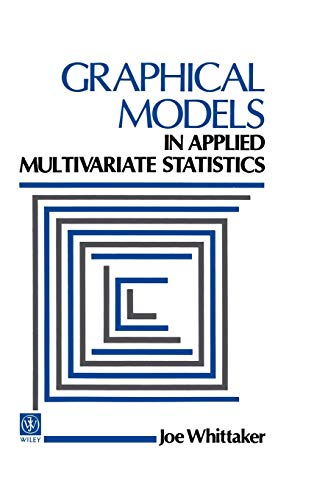 Graphical Models in Applied Multivariate Statistics: Whittaker, J.