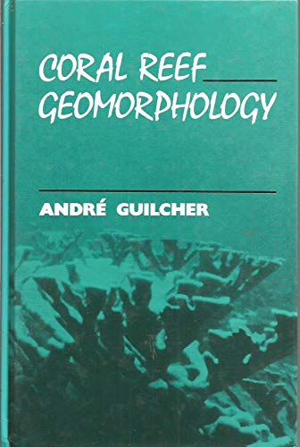 9780471917557: Coral Reef Geomorphology (Coastal Morphology and Research Series)