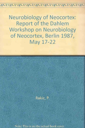 Neurobiology of neocortex : report of the Dahlem Workshop on Neurobiology of Neocortex, Berlin, 1...