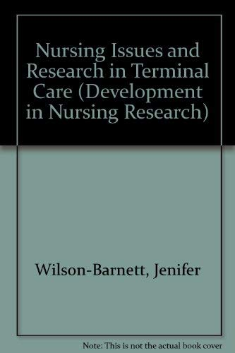 Nursing Issues and Research in Terminal Care: Wilson-Barnett, Jennifer