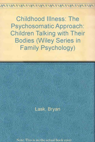 9780471918219: Childhood Illness: The Psychosomatic Approach - Children Talking with Their Bodies (Wiley series in family psychology)