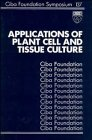 9780471918868: Applications of Plant Cell and Tissue Culture - Symposium No. 137