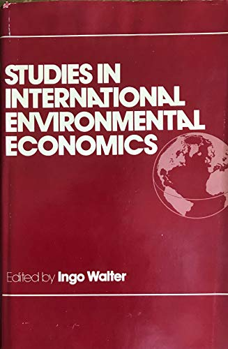 Studies in International Environmental Economics: Ingo Walter, Editor