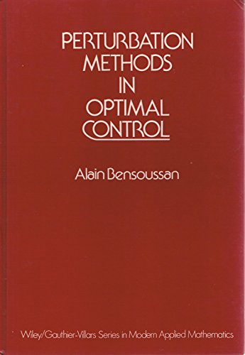 Perturbation Methods in Optimal Control: A. Bensoussan