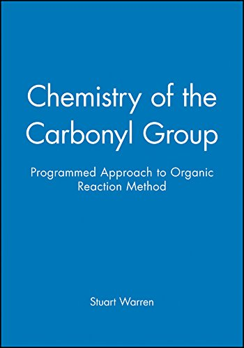 9780471921042: Chemistry of the Carbonyl Group - Programmed Approach to Organic Reaction Method