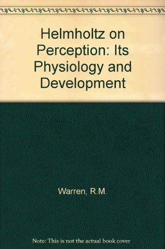 9780471921103: Helmholtz on Perception: Its Physiology and Development
