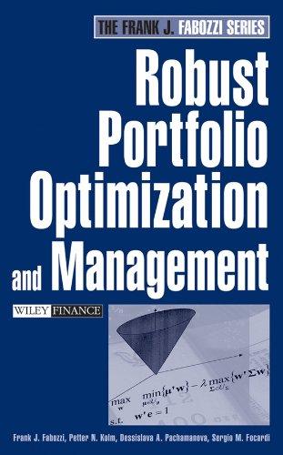 Robust Portfolio Optimization and Management: Fabozzi, Frank J.; Kolm, Petter N.; Pachamanova, ...