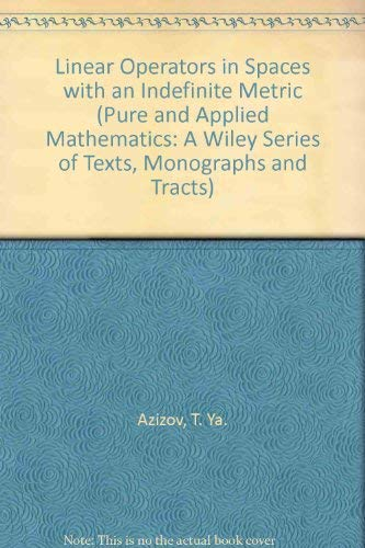 9780471921295: Linear Operators in Spaces with an Indefinite Metric (Pure and Applied Mathematics: A Wiley Series of Texts, Monographs and Tracts)