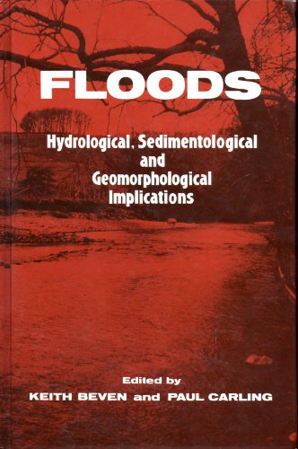 9780471921646: Floods: Hydrological, Sedimentological and Geomorphological Implications (British Geomorphological Research Group Symposia Series)