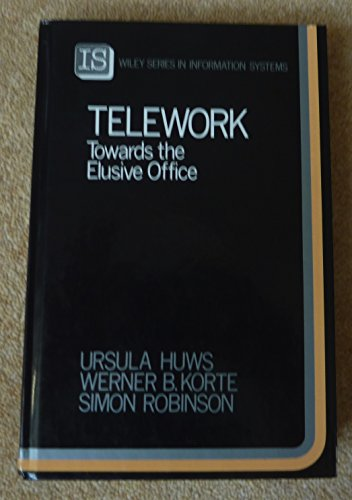 9780471922841: Telework: Towards the Elusive Office (John Wiley Series in Information Systems)