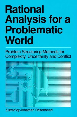 9780471922865: Rational Analysis for a Problematic World: Problem Structuring Methods for Complexity, Uncertainty and Conflict