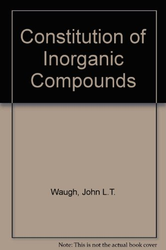 The Constitution of Inorganic Compounds: Atomic Quantum Mechanics Metals and Intermetallic ...