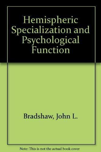 Hemispheric Specialization and Psychological Function: Bradshaw, John L.