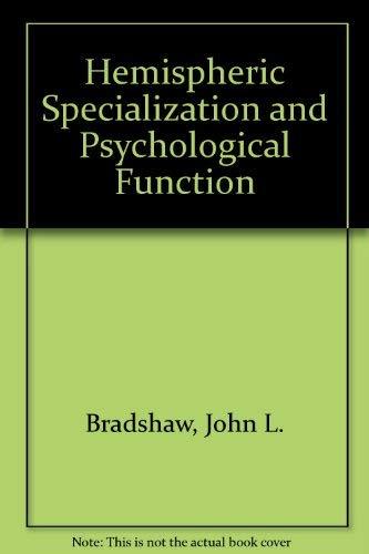 Hemispheric Specialization and Psychological Function: Bradshaw, John L.