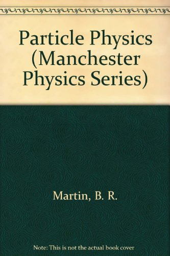 9780471923589: Particle Physics (Manchester Physics Series)