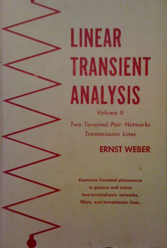 Linear Transient Analysis, Vol. 2: Two-Terminal-Pair Networks: Weber, Ernst