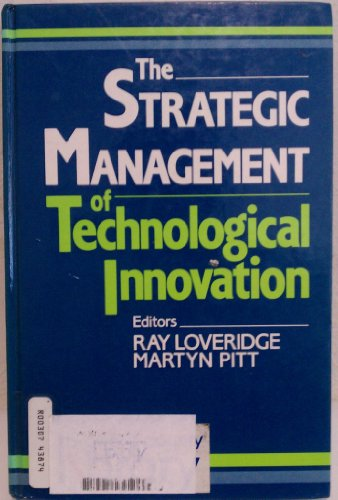 The Strategic Management of Technological Innovation: Ray Loveridge; Martyn