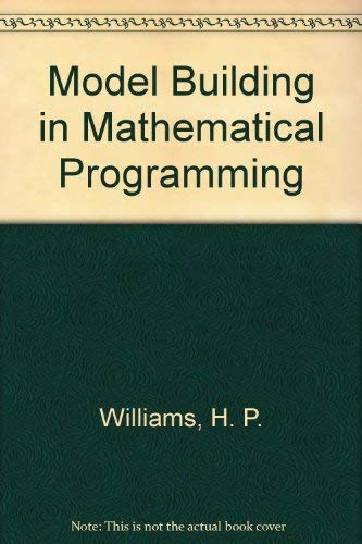 9780471925804: Model Building in Mathematical Programming