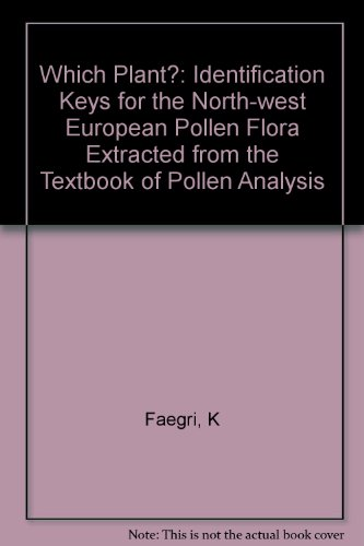 9780471926191: Which Plant?: Identification Keys for the North-west European Pollen Flora Extracted from the Textbook of Pollen Analysis