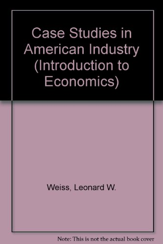 9780471927020: Case Studies in American Industry (Introduction to Economics)