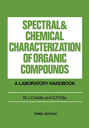 Spectral and Chemical Characterization of Organic Compounds: A Laboratory Handbook, 3E: W. J. ...