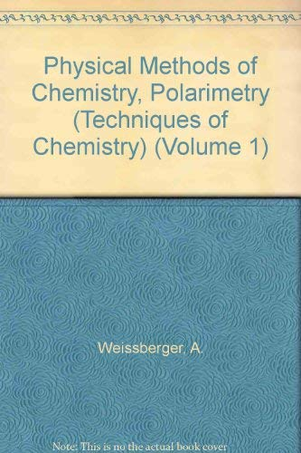 9780471927327: Physical Methods of Chemistry, Polarimetry (Techniques of Chemistry) (Volume 1)