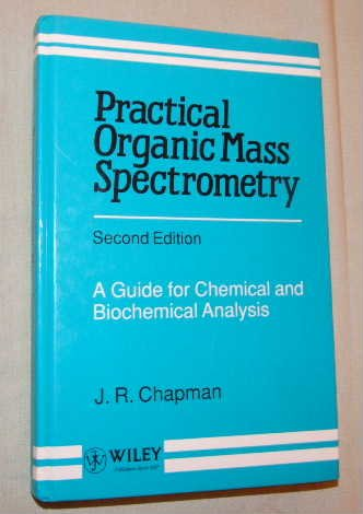 9780471927532: Practical Organic Mass Spectrometry: A Guide for Chemical and Biochemical Analysis