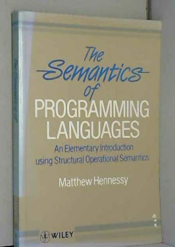 9780471927723: The Semantics of Programming Languages: An Elementary Introduction Using Structural Operational Semantics