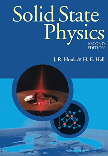 Solid State Physics (Manchester Physics Series): J. R. Hook; H. E. Hall