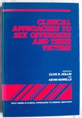 9780471928171: Clinical Approaches to Sex Offenders and Their Victims (Wiley Series in Clinical Approaches to Criminal Behavior)
