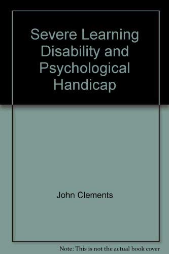 9780471928713: Severe Learning Disability and Psychological Handicap (Clinical psychology)