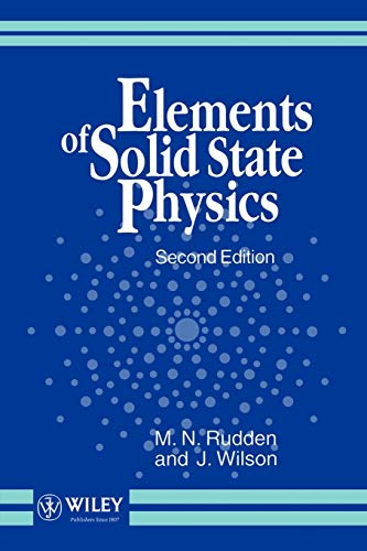 Elements of Solid State Physics (Paperback): M.N. Rudden, J. Wilson