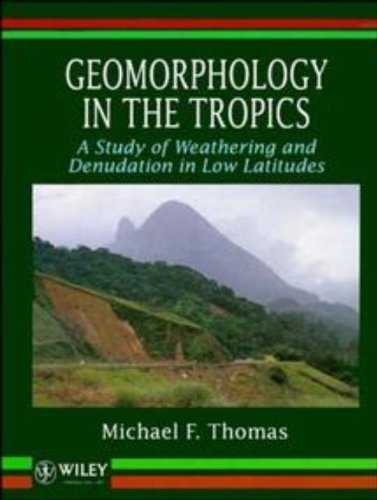 9780471930358: Geomorphology in the Tropics: A Study of Weathering and Denuation in Low Latitudes