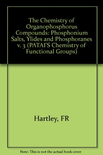 9780471930570: The Chemistry of Organophosphorus Compounds, Volume 3: Phosphonium Salts, Ylides and Phosphoranes (Patai's Chemistry of Functional Groups)
